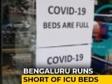 Video : Bengaluru Hospitals Run Low On ICU Beds As Covid Numbers Spiral