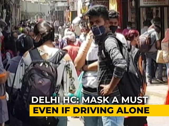 """Video : Car A """"Public Place"""", Mask Must Even If Driving Alone: Delhi High Court"""