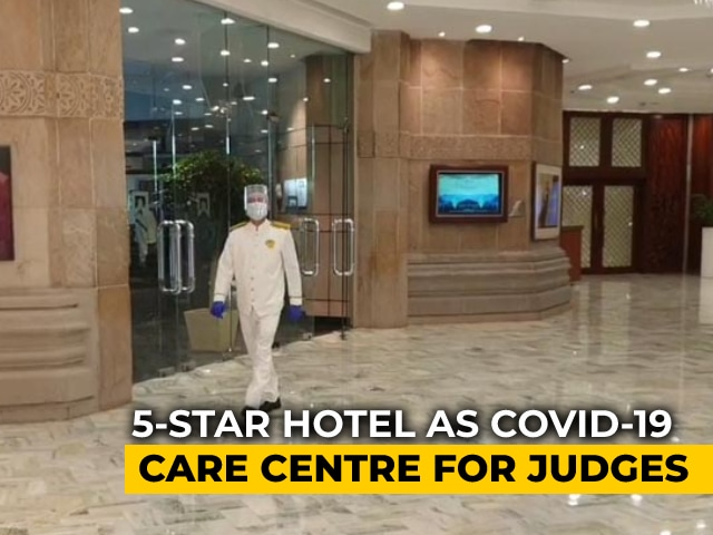Video : Covid Care Centre In 5-Star Hotel For Delhi High Court Judges, Officers