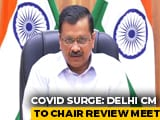 Video : Arvind Kejriwal To Hold Review Meeting Over Covid Crisis In Delhi Today