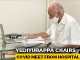 Video : Karnataka Chief Minister Chairs All-Party Covid Meet From Hospital