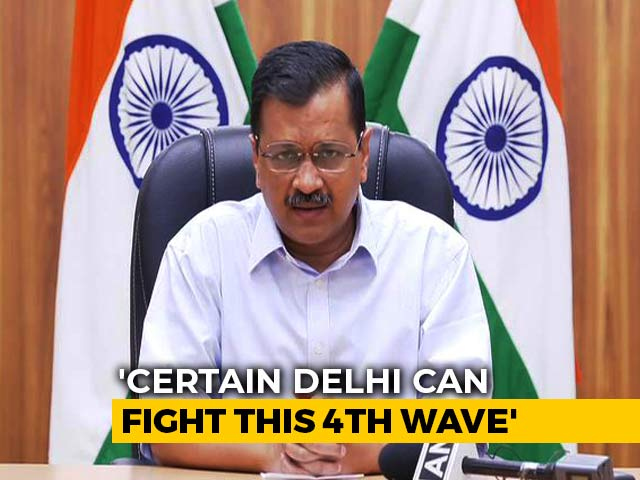Fourth Covid Wave In Delhi 'Much More Dangerous,' Says Arvind Kejriwal
