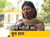 Video : दिल्ली में गैर-कोरोना मरीजों का बुरा हाल