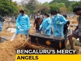 Video : Bengaluru Volunteer Group Ensures Dignity In Death For Covid Victims
