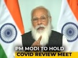 Video : PM To Meet Top Officials At 8 Tonight On Covid And Vaccination Situation