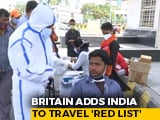 Video : Britain Adds India To Travel 'Red List' After Covid Surge