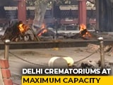 Video : Delhi Crematoriums At Maximum Capacity As Covid Deaths Rise