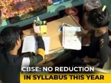 Video : Students, Parents Concerned After CBSE To Retain Full Syllabus For New Session