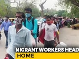 Video : Hundreds Of Migrant Workers Head Home From Delhi
