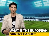 Video : The 'European Super League' Controversy