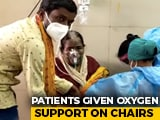 Video : Covid Patients Get Oxygen In Chairs At Maharashtra Hospital Out Of Beds