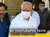Video : BS Yediyurappa Tests Positive, Second Time In Months, Hospitalised