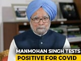 Video : Former PM Manmohan Singh Tests Positive, Hospitalised: Report