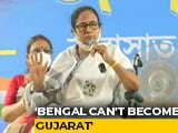 "Video : ""We Will Not Allow Bengal To Become Gujarat"": Mamata Banerjee"