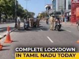 Video : In Tamil Nadu, Stricter Lockdown From Today