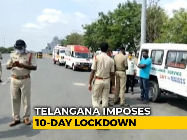 Video : 10-Day Telangana Lockdown From Tomorrow, Curbs Relaxed From 6-10 am