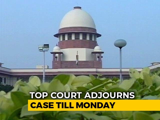 Video : Supreme Court Hearing Postponed; Decision Likely On Monday
