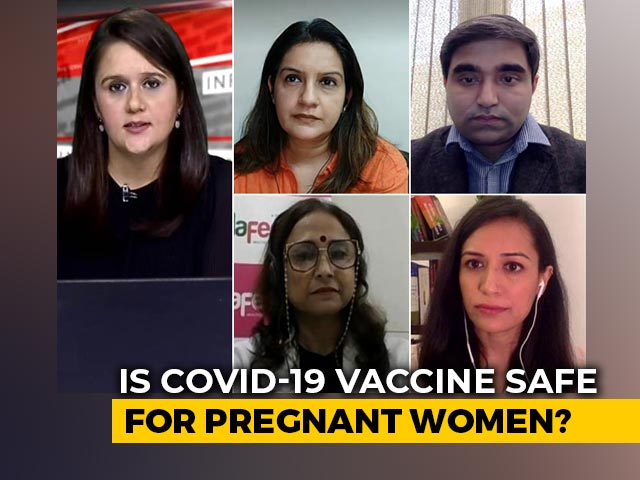 Video : Should Pregnant Women, Lactating Mothers Be Vaccinated Against COVID-19?