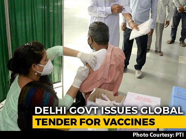 Video : Delhi Government Invites Global Tenders For 10 Million Vaccine Doses