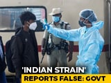 """Video : Remove """"Indian Variant"""" References, Centre To Social Media Firms: Report"""