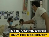 Video : In Uttar Pradesh, Vaccination Only For Residents? NDTV Ground Report
