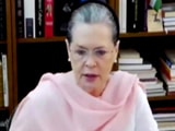 "Video : ""Need To Put House In Order"": Sonia Gandhi To Congress On Poll Results"