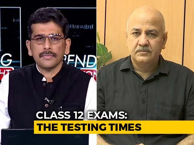 Video : Examinations Not A Good Formula Right Now, Says Manish Sisodia