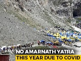 Video : Amarnath Yatra Cancelled For The Second Year In A Row Amid COVID-19
