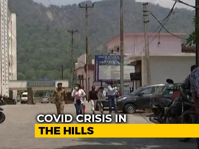 Video : Uttarakhand's Hill Districts Grapple With Covid Surge