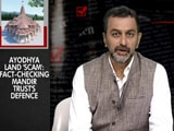 Video : Ayodhya Land Deal: Fact-Checking Ram Temple Trust's Claims