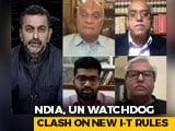 Video : New I-T Rules: India vs UN Watchdog