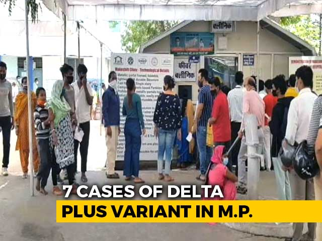 Video : Seven Cases Of Delta-Plus Covid In Madhya Pradesh, Two Patients Died
