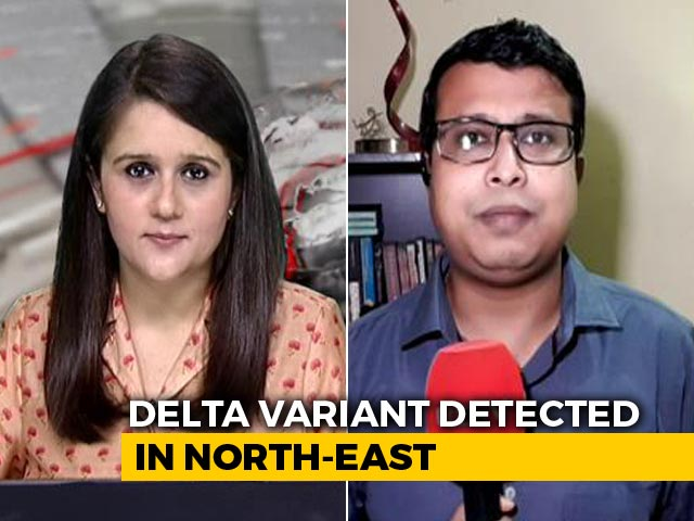 Video : Manipur, Mizoram First States In North-East Where Delta Variant Detected