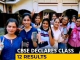 Video : CBSE Declares Class 12 Results, Girls Outshine Boys