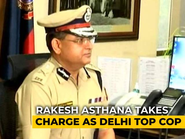 Video : Rakesh Asthana, Ex-CBI Officer, Takes Over As Delhi Police Commissioner