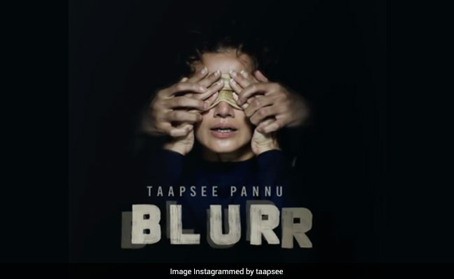 Blurr: Taapsee Pannu's Blindfolded First Look From Her Debut Film As A Producer
