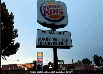Burger King Staff Writes 'We All Quit' On Restaurant Signboard, Pic Goes Viral