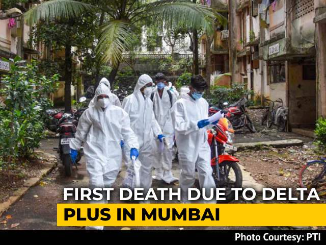 Video : 3 Deaths In Maharashtra From Delta+ Variant, Mumbai Sees 1st Death