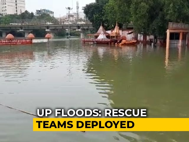 Video : More Than 1,200 Villages Battle Flood Fury In UP, 59 Rescue Teams On Duty