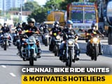 Video : Chennai Hoteliers' Motor Bike Expedition To Promote Tourism