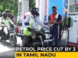 Video : Petrol Price Cut By Rs 3 In Tamil Nadu At Cost Of Rs 1,160 Crore To State