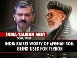 Video : India Officially Talks To Taliban, Raises Evacuation, Terror