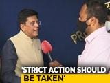 Video : 'Strict Action Should Be Taken': Piyush Goyal On Parliament Disruption