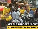 Video : Kerala Announces Night Curfew From Next Week Amid Covid Surge