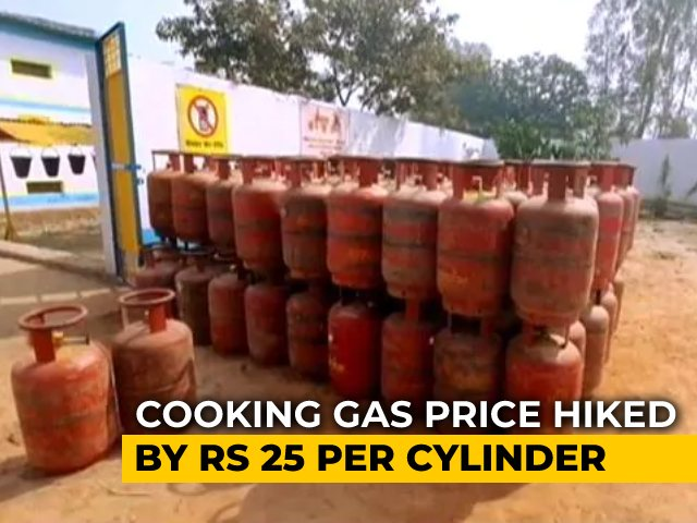 Video : Cooking Gas Cylinders Now Costlier By Rs 25