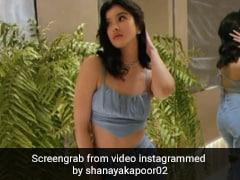 शनाया कपूर ने शेयर किया ग्लैमरस Video, सुहाना खान ने यूं दिया रिएक्शन...