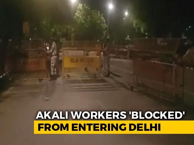 """Video : """"Delhi Borders Sealed"""": Akali Dal Ahead Of 'Black Friday' Protest March"""