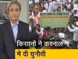 Video: रवीश कुमार का प्राइम टाइम : किसानों ने की आवाज बुलंद, दिल्ली के कान बंद