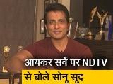 Video : आयकर सर्वे पर NDTV से बोले सोनू सूद, कहा- लोगों का पैसा सोच-समझकर खर्च करना है