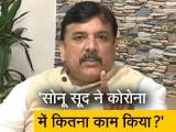 Video : सोनू सूद को सम्मानित करने के बजाय आयकर के छापे? NDTV से बोले AAP नेता संजय सिंह